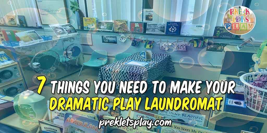 7 things you need to make your dramatic play laundromat